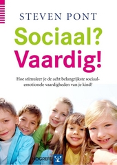 Sociaal? Vaardig! : hoe stimuleer je de acht belangrijkste sociaal-emotionele vaardigheden van je kind?