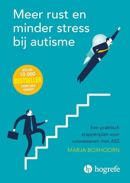 Meer rust en minder stress bij autisme : een praktisch stappenplan