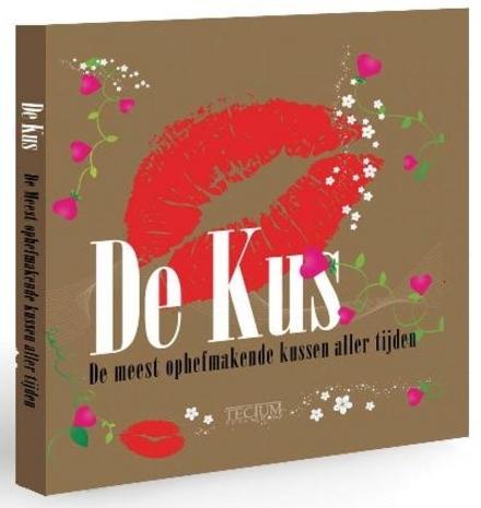 De kus : de meest ophefmakende kussen aller tijden
