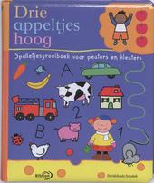 Drie appeltjes hoog : spelletjesgroeiboek voor peuters en kleuters