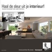 Haal de sleur uit je interieur! : nieuwe ontwerpen voor oude interieurs : voor & na