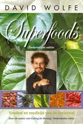 Superfoods : voedsel en medicijn van de toekomst