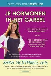Je hormonen in het gareel : de wetenschappelijk bewezen methode van een Harvard arts om op elke leeftijd je hormone...