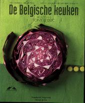 De Belgische keuken : de klassieke gerechten en de petite histoire van de Belgische gastronomie