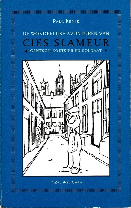 De wonderlijke avonturen van Cies Slameur, Gentsch koetsier en soldaat - Een Gentse schelm