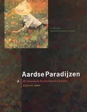 Aardse paradijzen : de tuin in de Nederlandse kunst. 1770 tot 2000