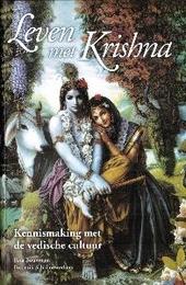 Leven met Krishna : kennismaking met de vedische cultuur, de basis van het hindoeïsme
