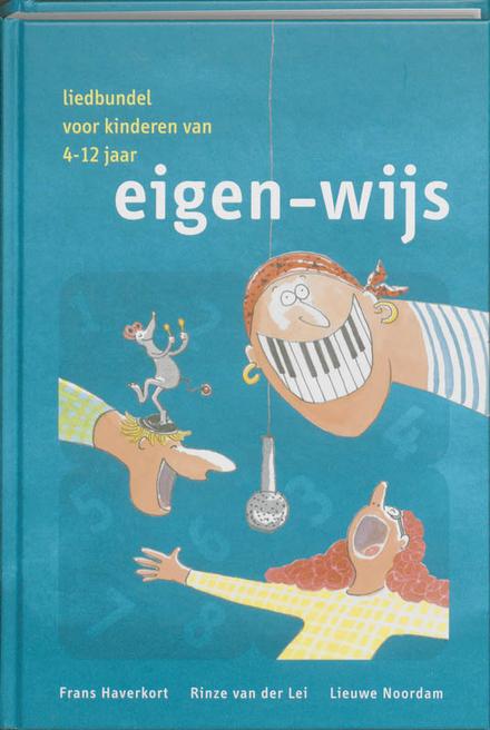 Eigen-wijs : liedbundel voor kinderen 4-12 jaar
