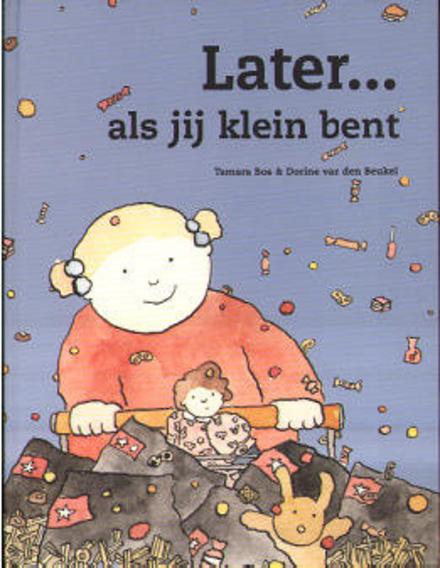 Later ... als jij klein bent.