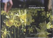 Stappen naar een ecologische tuin : aanleg en beheer