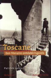 Toscane : een literaire ontdekkingsreis
