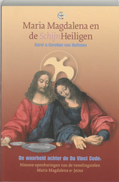 Maria Magdalena en de SchijnHeiligen : de waarheid achter de Da Vinci Code : nieuwe openbaringen van de tweelingzie...