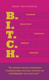 Bitch : bewuste intelligente talentvolle creatieve heerlijke vrouw