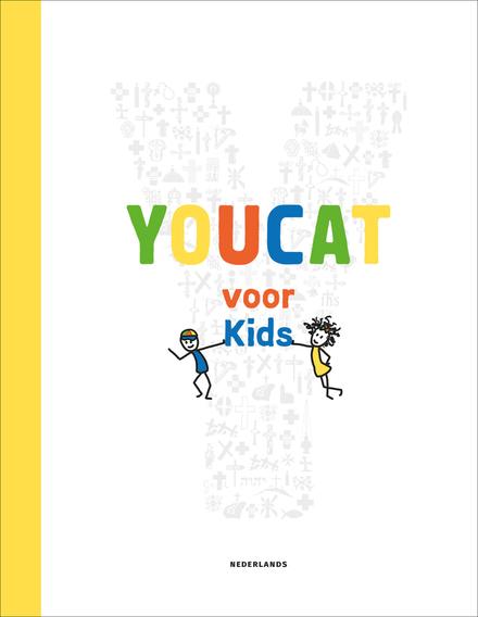 Youcat for kids : katholieke catechismus voor kinderen en ouders