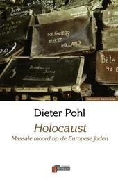 Holocaust : massale moord op de Europese joden