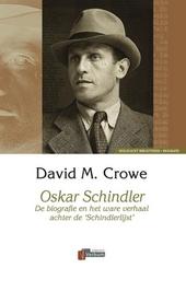 Oskar Schindler : de biografie en het ware verhaal achter de 'Schindlerlijst'