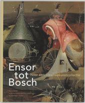 Ensor tot Bosch : naar een Vlaamse kunstcollectie