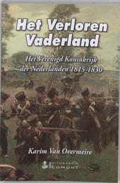 Het verloren vaderland : het Verenigd Koninkrijk der Nederlanden 1815-1830
