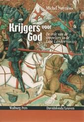 Krijgers voor God : de orde van de tempeliers in de Lage Landen 1120-1312