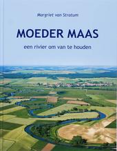 Moeder Maas : een rivier om van te houden