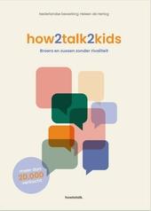 How2talk2kids : broers en zussen zonder rivaliteit