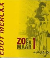 Eddy Merckx : zo is er maar 1