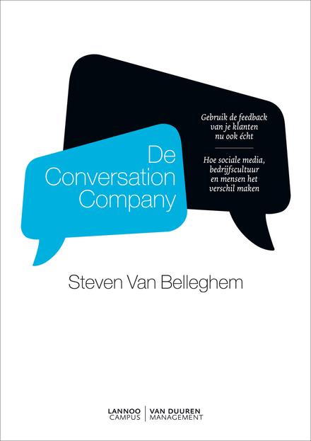 De conversation company : gebruik de feedback van je klanten nu ook écht : hoe sociale media, bedrijfscultuur en m...