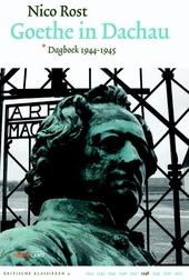 Goethe in Dachau : literatuur en werkelijkheid : dagboek 1944-1945