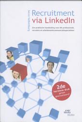 Recruitment via LinkedIn : een praktische handleiding voor HR-professionals, recruiters en arbeidsmarktcommunicatie...