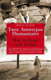 Twee Antwerpse diamantairs : het verhaal van Irena