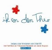 Ik en den Theo ; Moi et le Théo : liedjes voor kinderen van 3 tot 93 = chansons pour enfants de 3 à 93 ans