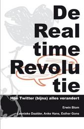 De realtime revolutie : hoe Twitter (bijna) alles verandert