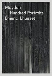 Maydan : hundred portraits