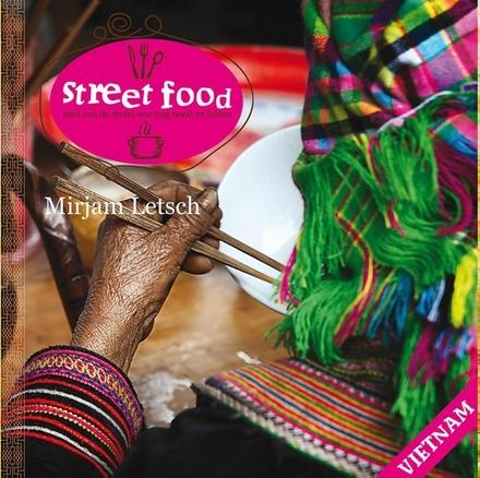 Street food Vietnam : eten van de straat was nog nooit zo lekker