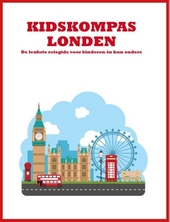 Kidskompas Londen : de leukste reisgids voor kinderen én hun ouders