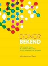Donor bekend : gids voor single vrouwen die een bekende donor willen voor het realiseren van hun kinderwens