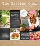 The sitting chef : alles over de gevaren van lang zitten en wat je daar met voeding tegen kunt doen