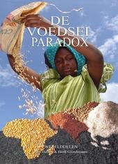 De voedselparadox : over grootschalige honger in een wereld die (meer dan) genoeg voedsel produceert