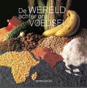 De wereld achter ons voedsel