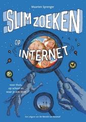 Slim zoeken op internet : voor thuis, op school en waar je ook bent