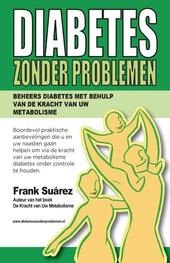 Diabetes zonder problemen : diabetes onder controle houden met de kracht van uw metabolisme