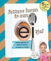 Letters leren is een eitje! : ezelsbruggetjes om letters & klanken uit elkaar te houden