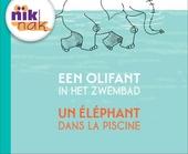 Een olifant in het zwembad [Nederlands-Franse versie]