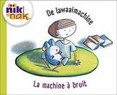 De lawaaimachine [Nederlands-Franse versie]