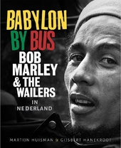 Babylon by bus : Bob Marley & The Wailers in Nederland