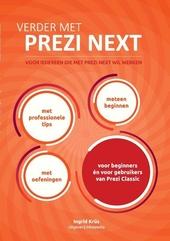 Verder met Prezi Next : voor iedereen die met Prezi Next wil werken
