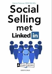 Social selling met LinkedIn : digitaal klantmanagement in een nieuwe economie