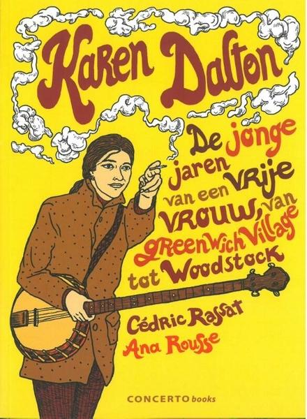 Karen Dalton : de jonge jaren van een vrije vrouw, van Greenwich Village tot Woodstock