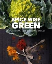 Spice wise green : smaakvolle groenten met kruiden en specerijenmixen zonder zout : vegetarische recepten van SVH-m...