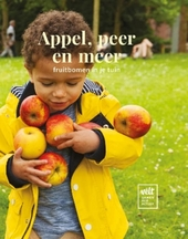 Appel, peer en meer : fruitbomen in je tuin